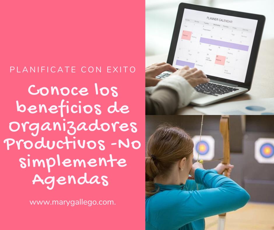 Conoce los beneficios de Organizadores Productivos -No simplemente Agendas