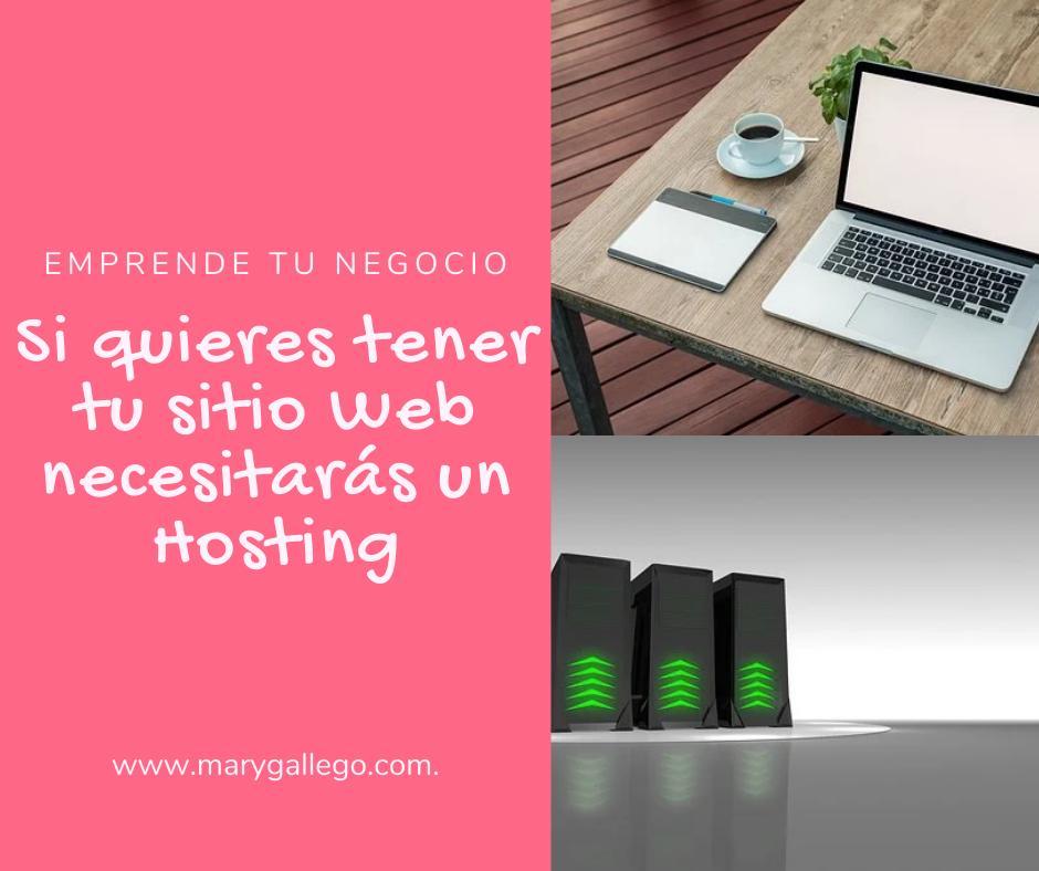 Si quieres tener tu sitio web necesitarás un Hosting